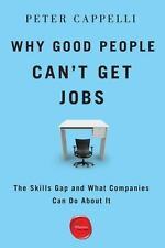 Why Good People Can't Get Jobs: The Skills Gap and What Companies Can Do About..