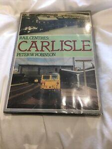 Carlisle (Rail Centres S.), Robinson, Peter J., Excellent Book