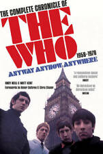 Anyway Anyhow Anywhere: The Complete Chronicle of the Who 1958-1978, Andy Neill,