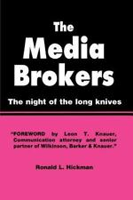 The Media Brokers : The Night of the Long Knives by Ronald L. Hickman (2000,...