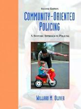Community Oriented Policing : A Systemic Approach to Policing by Willard M....