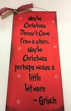 Maybe Christmas doesn't come from a store Meaning of xmas Grinch quote red 9x17