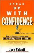 Speak Up with Confidence: How to Prepare, Learn, and Deliver Effective Speech...