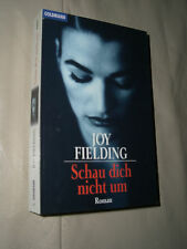 Joy Fielding: Schau dich nicht um