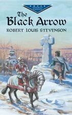 Dover Children's Evergreen Classics: The Black Arrow by Robert Louis.