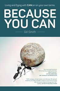 Because You Can: Living and Dying with CANcer on your own terms, Very Good Books