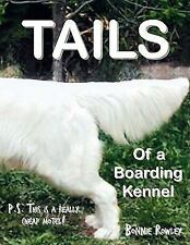 Tails of a Boarding Kennel : P. S. This Is a really cheap Motel! by Bonnie...