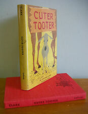 CUTER TOOTER by Franklin Stetson Clark, 1957 1st Ed in DJ, Illustrated