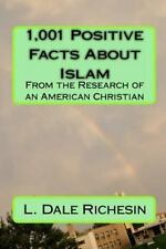 1,001 Positive Facts about Islam : From the Research of an American Christian...