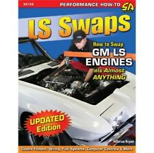 LS Swaps: How to Swap GM LS Engines into Almost Anything Manual Book SA156