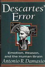 Descartes Error : Emotion, Reason, and the Human Brain by Antonio Damasio