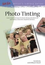 Photo Tinting: Simple Techniques for Hand Coloring (Artist's Library Series #31)