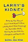 Larry's Kidney: Being the True Story of How I Found Myself in China-ExLibrary