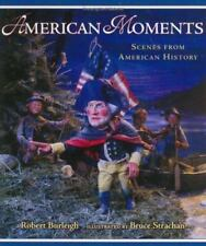 American Moments :Scenes from American History by Robert Burleigh - New Hardback