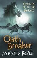 Oath Breaker: Chronicles of Ancient Darkness boo, Michelle Paver, New