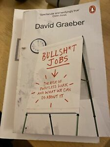 BULLSH*T JOBS By David Graeber