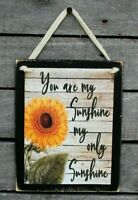 You Are My Sunshine Sunflowers Primitive Farmhouse Hanging Wood Wall Sign Plaque