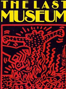 """WILLIAM BURROUGHS - BRION GYSIN - """"THE LAST MUSEUM"""" -KEITH HARING - 1986 1st EDN"""