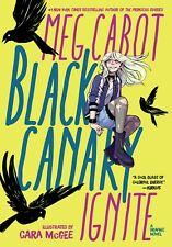 MEG CABOT Ignite Black Canary graphic comic novel young adult fiction book
