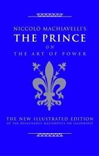 Niccolo Machiavelli's The Prince on The Art of Power: The New Illustrated Editio