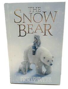 The Snow Bear by Holly Webb hardback book