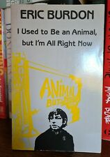I used to be an Animal but I'm all right now Eric Burdon autobiography book 1986