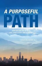 A Purposeful Path: How far can you go with $30, a bus ticket, and a dream? by B