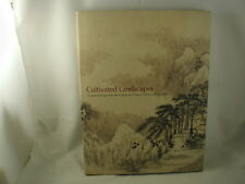 Cultivated Landscapes Reflections of Nature in Chinese Paintings Exhibit Catalog