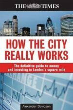 How the City Really Works: The Definitive Guide to Money and Investing-ExLibrary