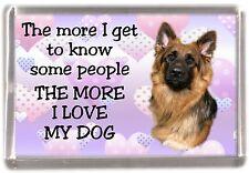"German Shepherd Dog Fridge Magnet ""THE MORE I LOVE MY DOG""  No 2 by Starprint"