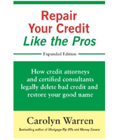 Repair Your Credit Like the Pros : How Credit Attorneys and Certified Consultant