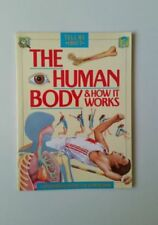 The Human Body And How It Works : ( Tell Me About ) : PAPERBACK