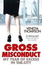 Gross Misconduct: My Year of Excess in the City, Very Good Books