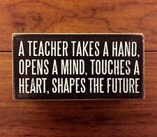 A TEACHER TAKES A HAND...SHAPES THE FUTURE wood box sign 6x3 Primitives by Kathy