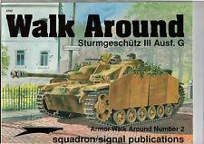 SQUADRON SIGNAL PUBLICATIONS 5702 ARMOR WALK AROUND 2 STURMGESCHUTZ III Ausf. G