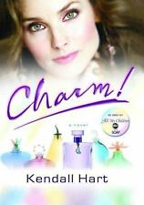 Charm! by Kendall Hart (2008, Hardcover)