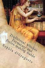 Traditional Witches' Formulary and Potion-making Guide: Recipes for Magical Oils