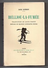 EDITION ORIGINALE NUMEROTEE JACK LONDON BELLIOU-LA-FUMEE 1929 LITTERATURE