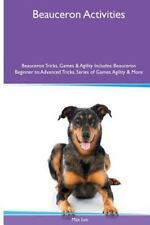 Beauceron Activities : Beauceron Beginner to Advanced Tricks, Series of Games.