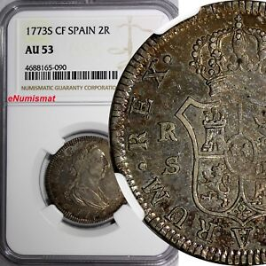 Spain Charles III Silver 1773 S CF 2 Reales NGC AU53 Seville TOP GRADED KM#412.2