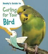 Beaky's Guide to Caring for Your Bird (Young Explorer: Pets' Guides)