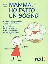 Mamma, ho fatto un sogno - Pam Spurr,  2003,  Edizioni Red