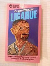 LIGABUE Cesare Zavattini Giovanni Raboni Aldo Bernardini Bompiani 1984 romanzo