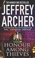 JEFFREY ARCHER ____ HONOUR AMONG THIEVES ____ BRAND NEW A FORMAT ___ FREEPOST UK