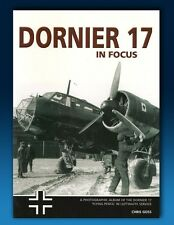 Dornier 17 - In Focus - WW2 Luftwaffe Bomber Photo History