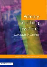 Primary Teaching Assistants: Curriculum in Context by Taylor & Francis Ltd...