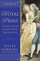 Royal Pains (Inglese) - Leslie Carroll - Libro nuovo in Offerta!