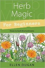 Herb Magic for Beginners NEW Book Lore Properties of Tress Flowers Ellen Dugan
