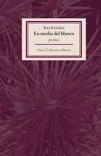 En medio del blanco: Poemas (OTpoesa) (Volume 1) (Spanish Edition)