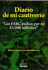 Maria Carolina Rodriguez Diario de mi Cautiverio FARC